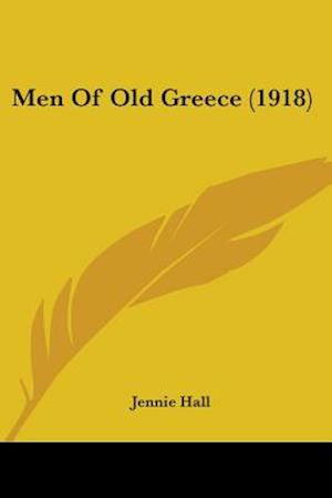 Men of Old Greece (1918) af Jennie Hall