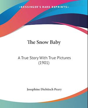 The Snow Baby af Josephine Diebitsch Peary