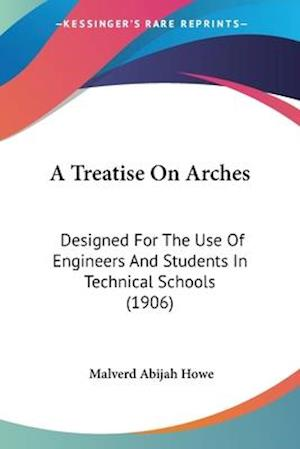 A Treatise on Arches af Malverd Abijah Howe