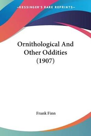 Ornithological and Other Oddities (1907) af Frank Finn