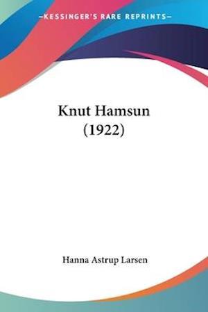 Knut Hamsun (1922) af Hanna Astrup Larsen