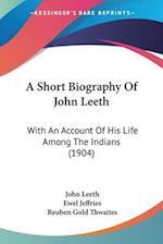 A Short Biography of John Leeth af John Leeth, Ewel Jeffries