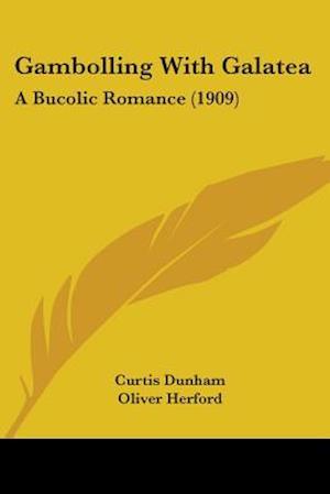 Gambolling with Galatea af Curtis Dunham