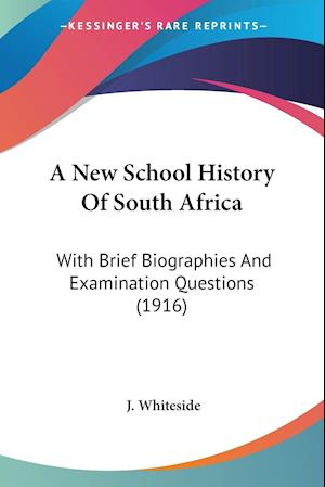 A New School History of South Africa af J. Whiteside