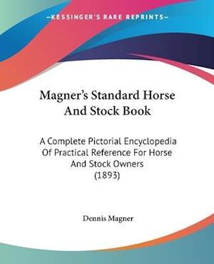 Magner's Standard Horse and Stock Book af Dennis Magner