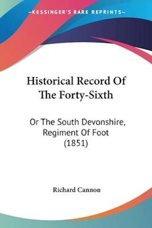 Historical Record of the Forty-Sixth af Richard Cannon