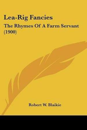 Lea-Rig Fancies af Robert W. Blaikie