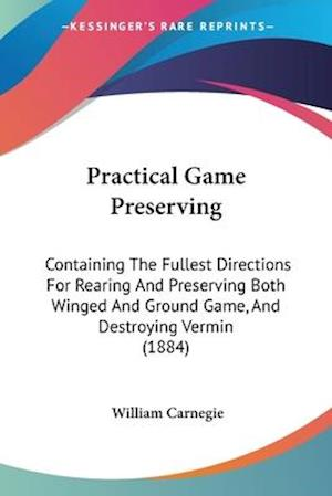 Practical Game Preserving af William Carnegie