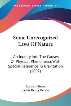 Some Unrecognized Laws of Nature af Lewis Henry Berens, Ignatius Singer