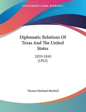 Diplomatic Relations of Texas and the United States af Thomas Maitland Marshall