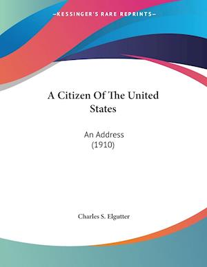A Citizen of the United States af Charles Stanford Elgutter