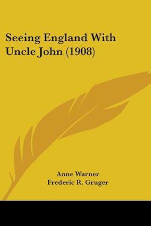 Seeing England with Uncle John (1908) af Anne Warner
