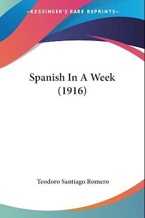 Spanish in a Week (1916) af Teodoro Santiago Romero