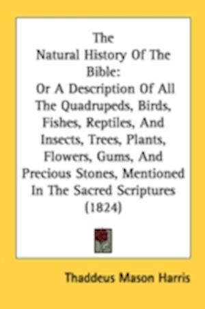 The Natural History of the Bible af Thaddeus Mason Harris