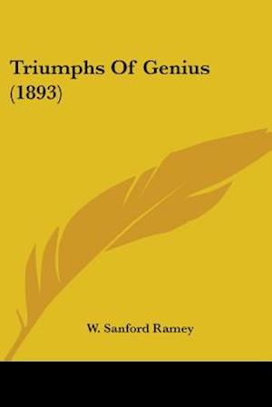 Triumphs of Genius (1893) af W. Sanford Ramey