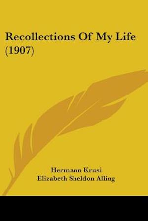 Recollections of My Life (1907) af Hermann Krusi