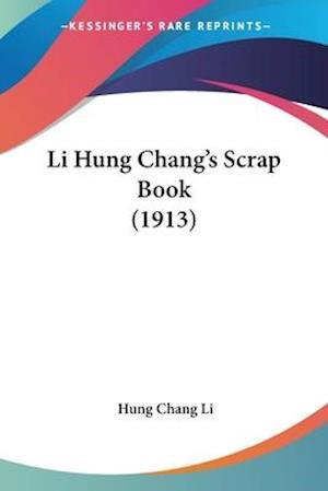 Li Hung Chang's Scrap Book (1913) af Hung Chang Li