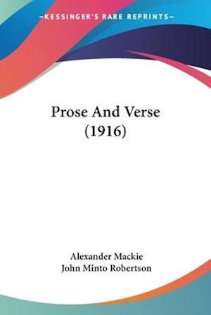 Prose and Verse (1916) af Alexander Mackie