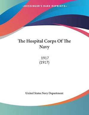 The Hospital Corps of the Navy af United States Navy Department, States Na United States Navy Department