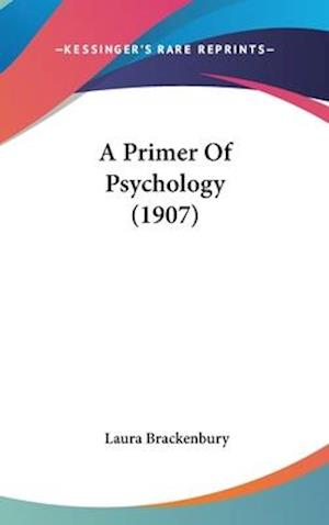 A Primer of Psychology (1907) af Laura Brackenbury