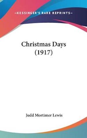 Christmas Days (1917) af Judd Mortimer Lewis
