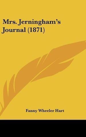 Mrs. Jerningham's Journal (1871) af Fanny Wheeler Hart