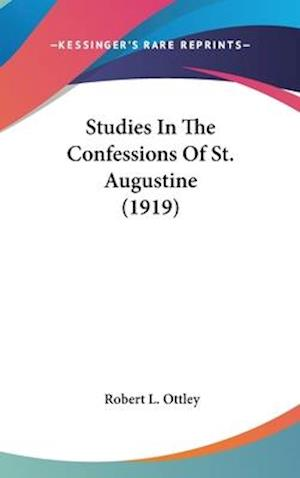 Studies in the Confessions of St. Augustine (1919) af Robert L. Ottley