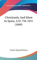 Christianity and Islam in Spain, A.D. 756-1031 (1889) af Charles Reginald Haines