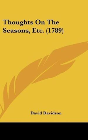 Thoughts on the Seasons, Etc. (1789) af David Davidson