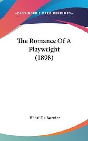 The Romance of a Playwright (1898) af Henri De Bornier