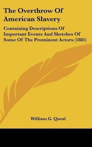The Overthrow of American Slavery af William G. Queal
