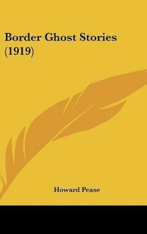 Border Ghost Stories (1919) af Howard Pease