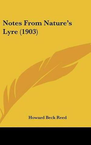 Notes from Nature's Lyre (1903) af Howard Beck Reed