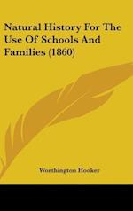 Natural History for the Use of Schools and Families (1860) af Worthington Hooker
