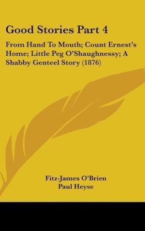 Good Stories Part 4 af Fitz-James O'Brien, Paul Heyse, William Makepeace Thackeray