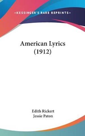 American Lyrics (1912) af Jessie Paton, Edith Rickert