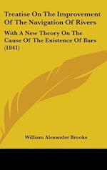 Treatise on the Improvement of the Navigation of Rivers af William Alexander Brooks