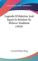 Legends of Babylon and Egypt in Relation to Hebrew Tradition (1918) af Leonard William King, L. W. King