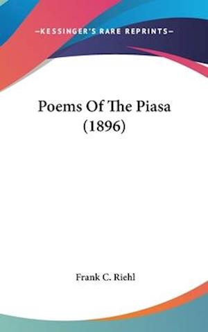 Poems of the Piasa (1896) af Frank C. Riehl