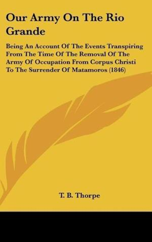 Our Army on the Rio Grande af T. B. Thorpe