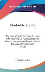 Photo-Electricity af H. Stanley Allen, Herbert Stanley Allen