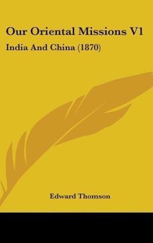 Our Oriental Missions V1 af Edward Thomson