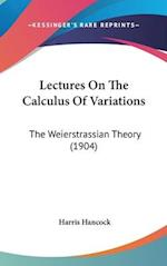 Lectures on the Calculus of Variations af Harris Hancock