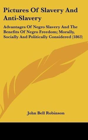 Pictures of Slavery and Anti-Slavery af John Bell Robinson