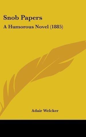 Snob Papers af Adair Welcker