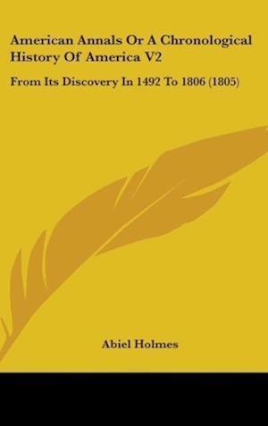 American Annals or a Chronological History of America V2 af Abiel Holmes