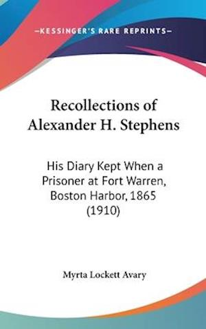 Recollections of Alexander H. Stephens af Myrta Lockett Avary