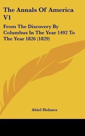 The Annals of America V1 af Abiel Holmes