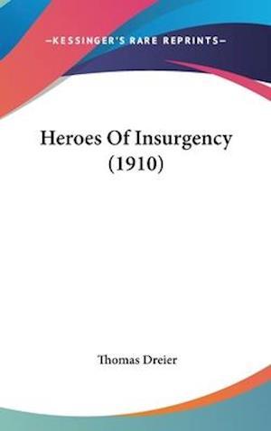 Heroes of Insurgency (1910) af Thomas Dreier