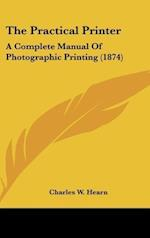 The Practical Printer af Charles W. Hearn